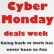 Are you looking for the best Cyber Monday deals?