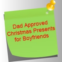 Dad Approved Christmas Presents For Boyfriends