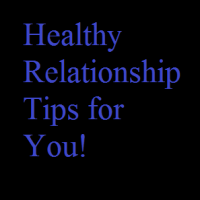 Healthy Relationship Tips for You