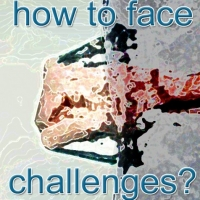 How to Face Challenges In Life?