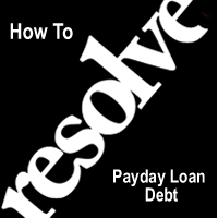 How To Resolve Payday Loan Debt