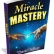 Miracle Mastery By David Debold  -  My Review