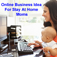Online Business Idea for Stay at Home Moms