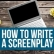 So You Want To Be A Screen Writer?
