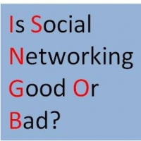 Social Networking Good Or Bad- Which One is It?
