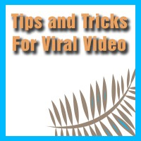 Tips And Tricks for Viral Video