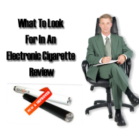 What To Look For In An Electronic Cigarette Review