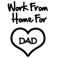 Work From Home For Dad